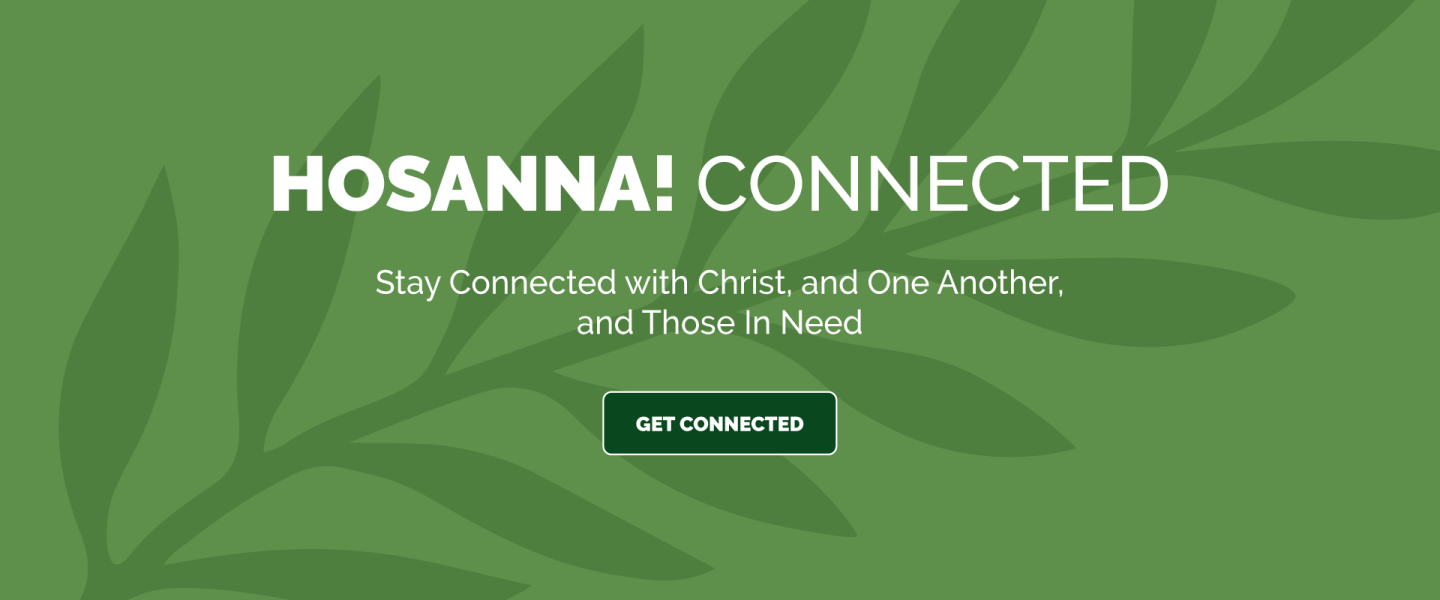 Hosanna! Connected